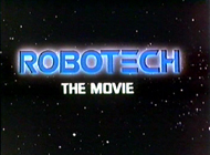 """Robotech the movie"" title card"